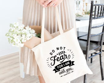 Do not fear, Verse Tote, bible quote, religious gift, inspirational gift, inspirational saying, christmas gift, birthday gift, Faith, Fear