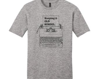 Writer Gifts, Writer Tshirts, Shirts with Sayings, Writer Shirt, Typewriter Tee, Keeping it Old School Clothing, English Teacher Gift