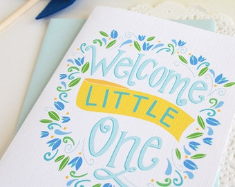 Welcome Little One, Baby Shower, Baby gift, Baby Boy, Gender neutral, Illustration, Note card, Greeting Card, Handlettered, floral, flowers