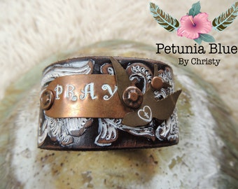 "Leather Cuff Bracelet Recycled Leather Hand Stamped Hand Painted Inspirational ""Pray"""