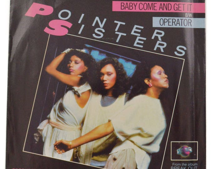 Vintage 80s Pointer Sisters Baby Come and Get It/Operator Canada R&B 45 RPM Single Record