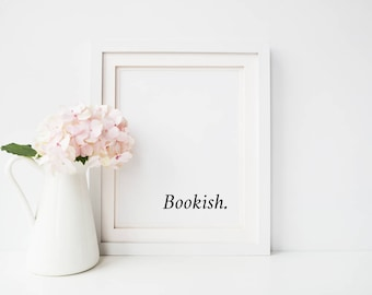 Bookish | Printable Poster | Book Lovers | Office Art Print