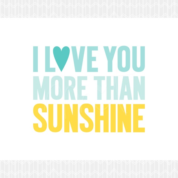 I Love You More Than Sunshine DIY Printable Digital Wall Art