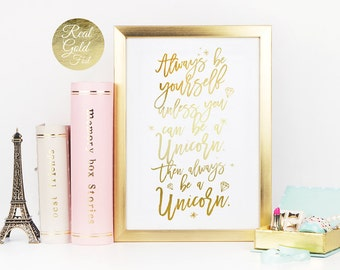 Always Be Yourself Unless You Can Be a Unicorn, Funny Print, Real Gold Foil Typography, Home Decor, Inspirational Quote, Motivational Quote