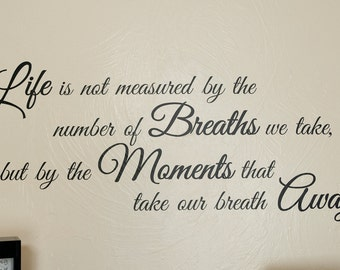 Life Is Not Measured - Wall Decal