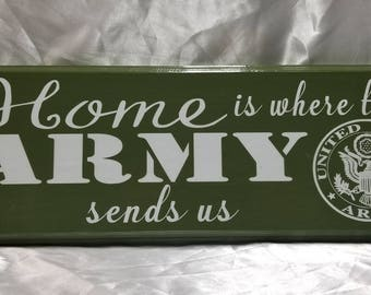 Home is Where the Army Sends Us home decor sign ~ Army ~ USA ~ Soldier