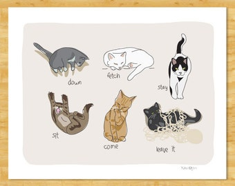 Cats Being Cats Art Print - Funny Cat Gift  - Sit Stay Come Cat Art