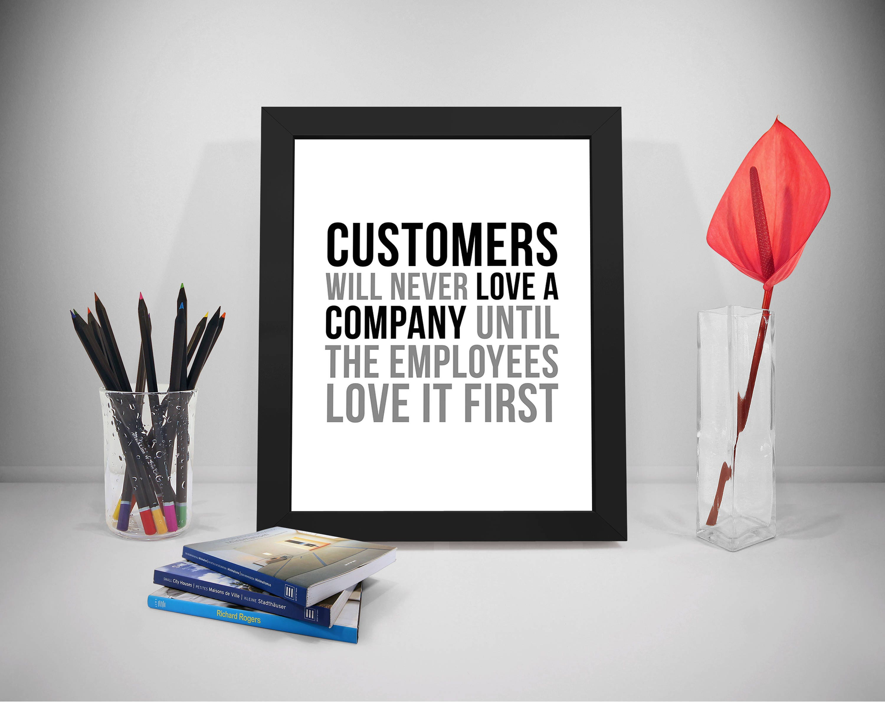 Employee Appreciation Quotes Customers Will Never Love A Company Office Decor For Men