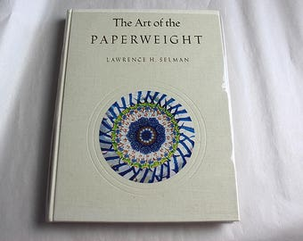 The Art of the Paperweight by Lawrence Selman