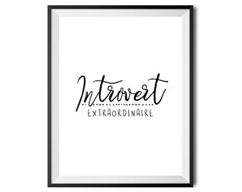 Introvert Extraordinaire, Printable Wall Art, Funny Typography Print, Digital Print, Black & White, Minimalistic, 16x20 INSTANT DOWNLOAD