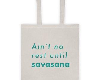 Ain't No Rest Until Savasana Yoga Tote