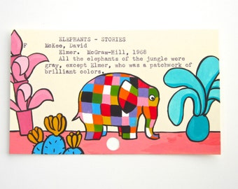 Elmer Library Card Art - Print of my painting of Elmer the elephant on library card