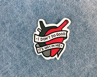 I Don't Do Good Sticker
