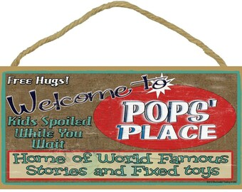 "Welcome to Pops' Place Home of the World Famous Stories Fixed Toys 5""x10"" Grandfather Sign"