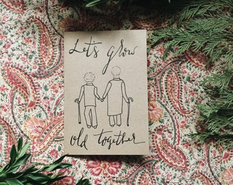 Anniversary Card // grow old together