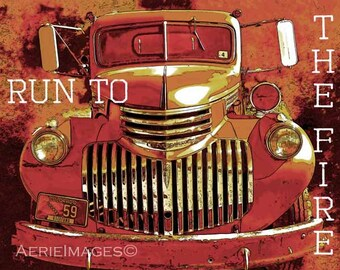 Firetruck Poster, Run to the Fire, Red Orange Black Vintage Fire Engine, 5x7 or 8x10 Color Photo with Text