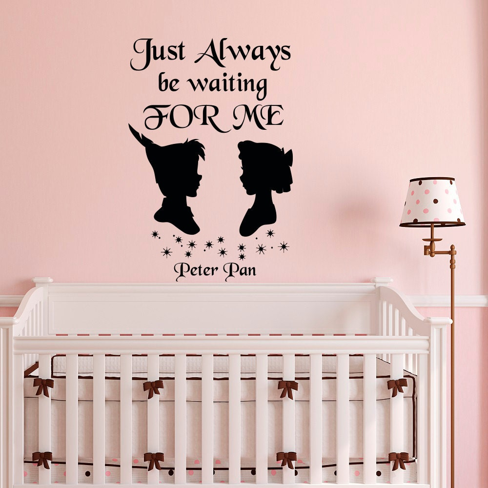 Peter Pan Quote Wall Decal Just Always Be Waiting For Me