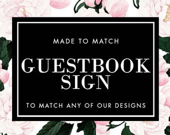 Guestbook Sign Printabe - Made to Match - Choose any of our designs and we will make you a printable