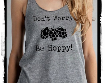 Don't worry be Hoppy Happy Beer Hops Homebrew craft beer Ladies Heathered Tank Top Shirt screenprint Alternative Apparel