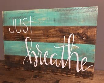Just breathe pallet wood sign