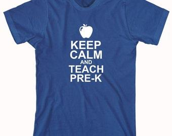 Keep Calm and Teach Pre-K Shirt - Teacher Gift Idea, educator, Christmas, teacher assistant - ID: 474