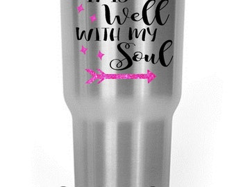 It is Well with my Soul Decal Yeti/RTIC/Ozark/Corksicle Cup