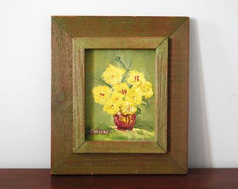 Vintage Oil Painting, Original Still Life, Yellow Flower Vase, Rustic Wood Frame, Cottage Chic Decor, Framed Wall Hanging, Artist Signed