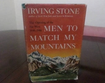 Vintage 1956 Hardcover Book Men to Match My Mountains Irving Stone Original Dust Jacket Excellent Condition