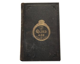 The Gilded Age: A Tale of To-Day by Mark Twain and Charles Dudley Warner (1887)