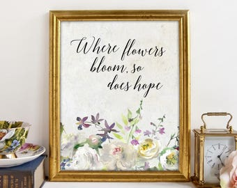 Life Quote, Floral Art Print, Flowers, Positive Mind, Instant Download, Hope, Printable Art, Typography Print, Digital Download, Wall Art