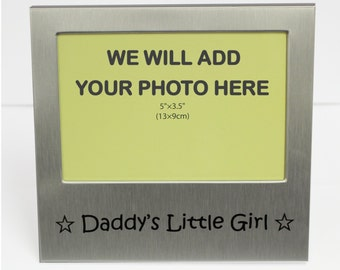 Your Own Photo In A Frame - Daddy's Little Girl - photo frame - 5 x 3.5 inches photo size - aluminium satin silver colour- MF0015PHOTO