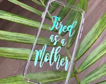 Tired as a Mother iPhone 7/8 holographic case !