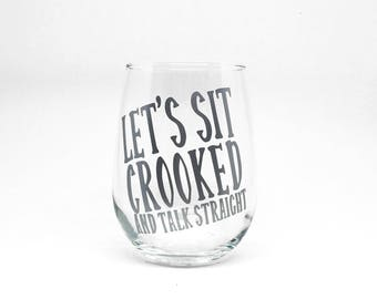 """My Favorite Murder """"Let's Sit Crooked and Talk Straight"""" Stemless Wine Glass"""