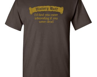 History Buff Funny Tee Teacher Professor Humor Classic Vintage Pun Graphic Adult Mens T-shirt