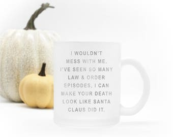 "Law and Order / Santa Claus ""I would't mess with me"" - White with Silver Foiled Text 11 fl oz. Coffee Mug"