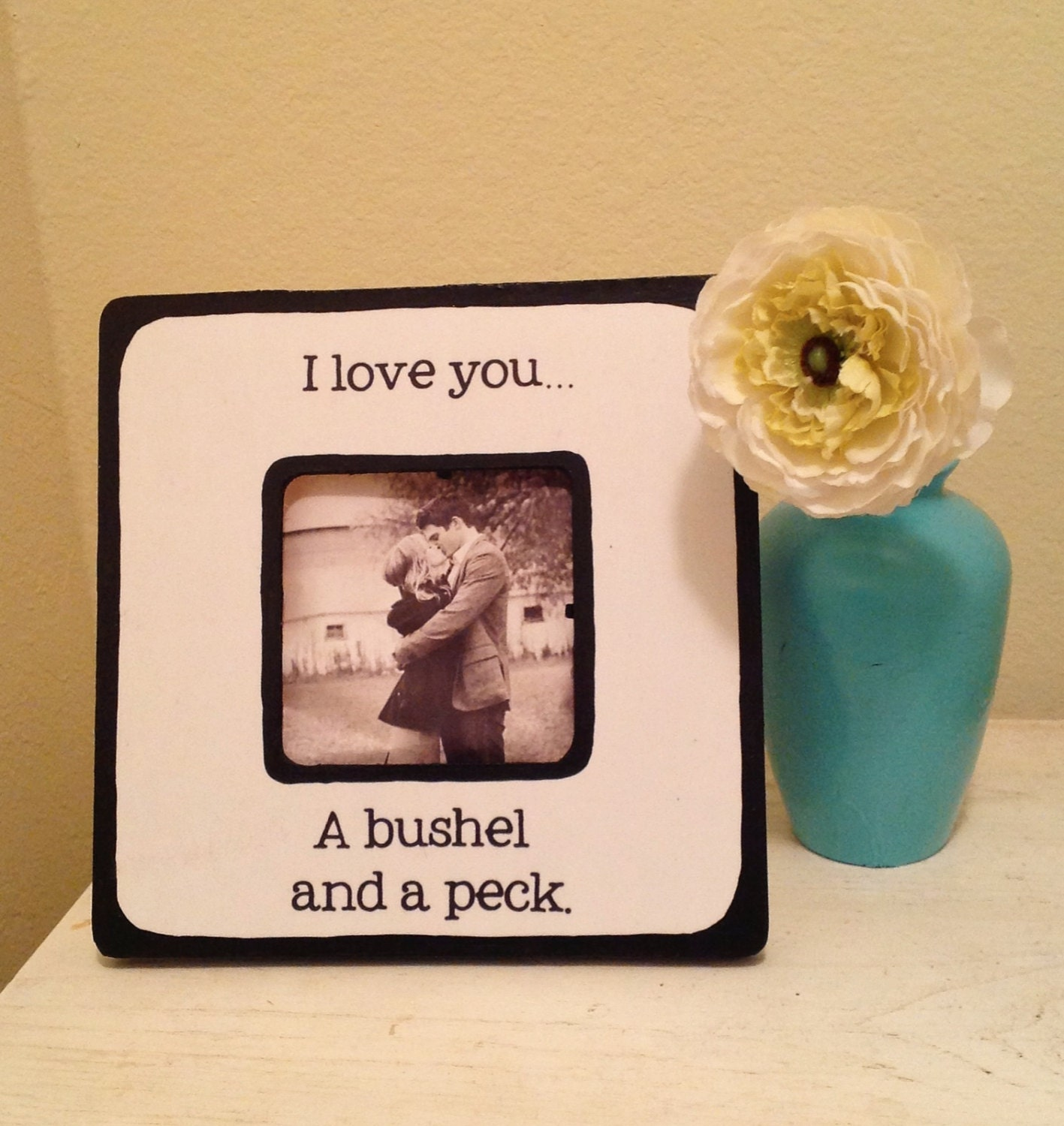Love Quote Picture Frames Fascinating Quote I Love You A Bushel A Peck Picture Frame