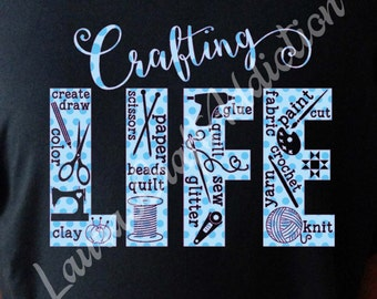 Crafting Life, cut file svg dxf pdf, Craft Life, crafting shirt, craft shirt, craft svg, crafting svg, sewing svg, knit svg, crochet svg