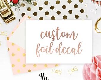 Foil Vinyl Decal   Foil Name Decal   Foil Word Decal   Custom Foil Decal   Custom Foil Vinyl   Custom Foil Word   Custom Foil Name   Decal