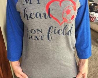 My Heart is on that Field Vinyl Sport Mom Shirt