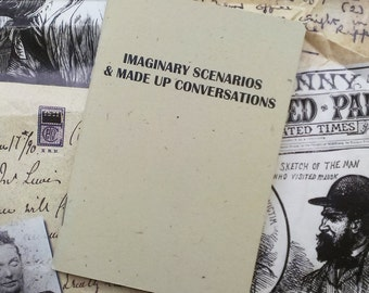NEW- Pocket Notebook- Imaginary Scenarios and Made Up Conversations