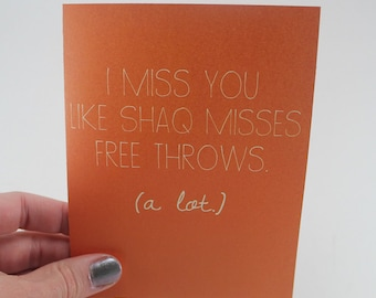 Miss You Card / Thinking of You / Shaq Misses Free Throws / Romantic Card / Humor Card / Thoughtful Card