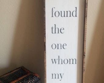 I Have Found The One Whom My Soul Loves Song of Solomon 3:4 Framed Wood Sign