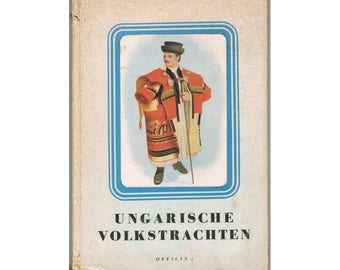 Traditional Folk Costumes - Vintage Book - Hungary - Europe