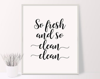 So fresh and so clean clean printable typography poster, modern wall art, bathroom print, home decor, black and white, digital download