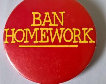 Ban Homework pin-back button badge