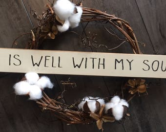 It is well with my soul // shelf sitter // sign stick