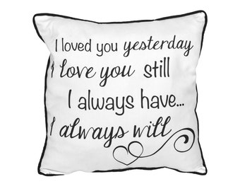 I Love You Still Pillow 18x18 Black and White, Wedding, Typography, Pillow Included, 1058P