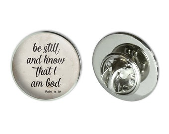 """Be still and know that i am god psalm inspirational christian metal 0.75"""" lapel hat pin tie tack pinback"""