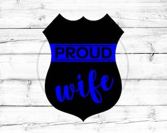 Proud Wife Svg Police Wife Svg Police Officer Svg Thin Blue Line Svg Blue Lives Matter Svg Png File Back the Blue Svg for Cricut Silhouette