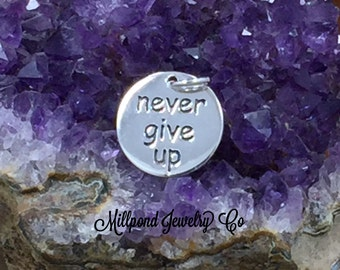 Never Give Up Charm, Never Give Up Pendant,Never Give Up Quote Charm, Sterling Silver Charm, Quote Charm, PS01661